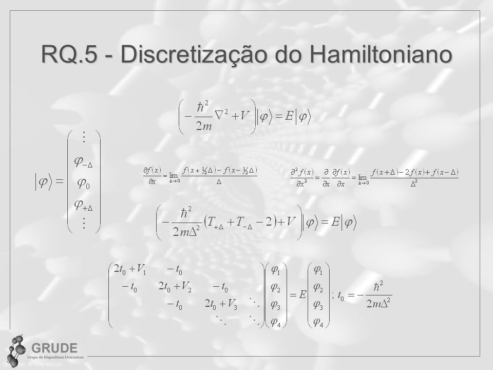 RQ.6 - MATLAB H = (2*to*diag(ones(1,N)))-(to*diag(ones(1,N-1),1))-(to*diag(ones(1,N-1),-1)); [ve,va] = eig(H); Matriz cujos elementos da diagonal principal são os autovalores.