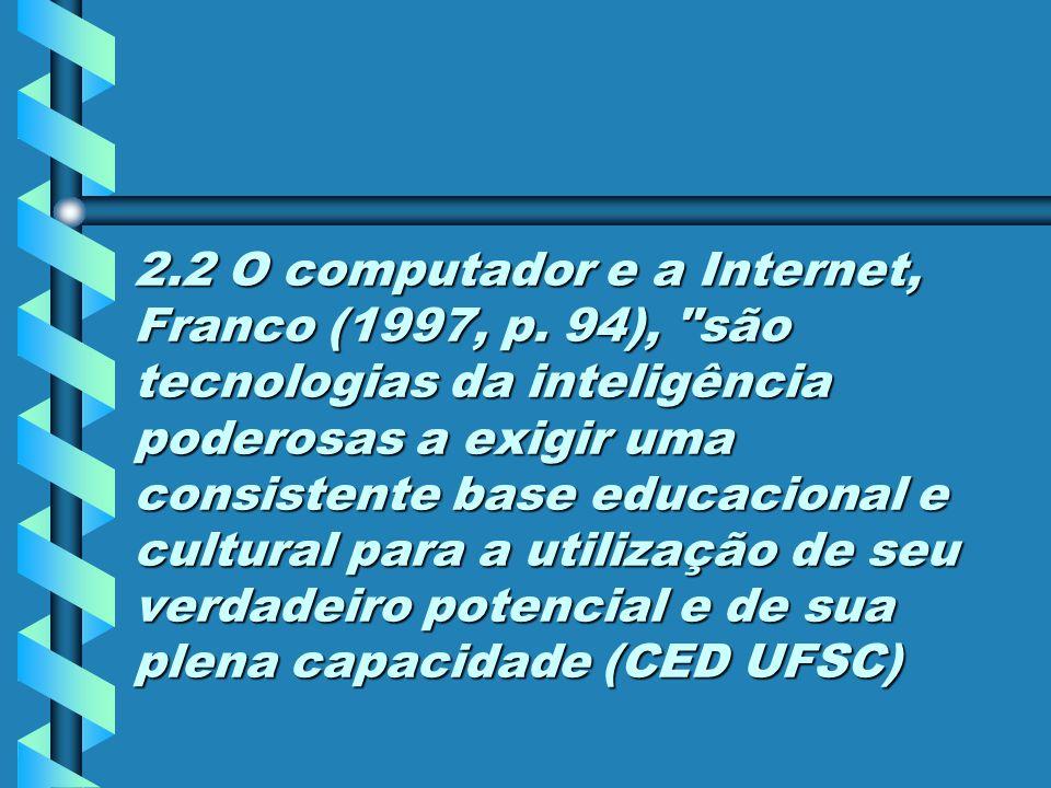 2.1 Segundo Franco (1997, p.
