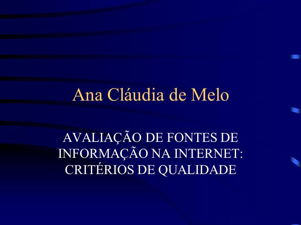 Ana Cláudia de Melo AVALIAÇÃO DE FONTES DE INFORMAÇÃO NA INTERNET: CRITÉRIOS DE QUALIDADE