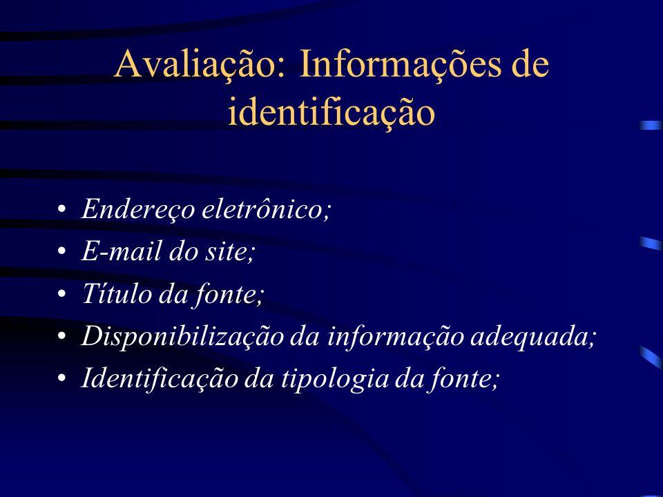 Avaliação: Informações de identificação Endereço eletrônico; E-mail do site; Título da fonte; Disponibilização da informação adequada; Identificação d