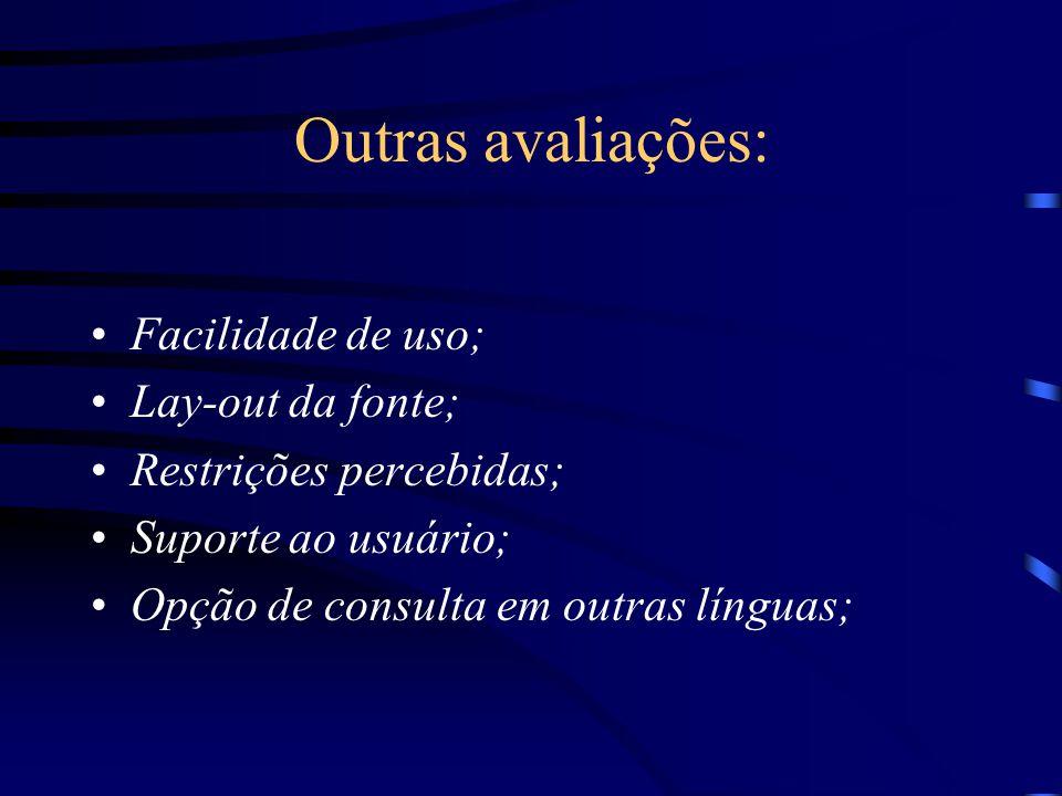 Outras avaliações: Facilidade de uso; Lay-out da fonte; Restrições percebidas; Suporte ao usuário; Opção de consulta em outras línguas;