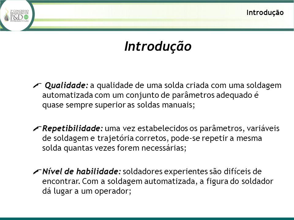 Qualidade: Qualidade: a qualidade de uma solda criada com uma soldagem automatizada com um conjunto de parâmetros adequado é quase sempre superior as