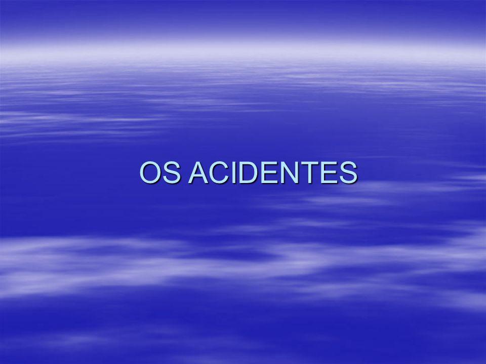 OS ACIDENTES