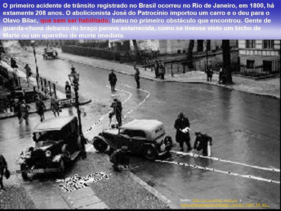 O primeiro acidente de trânsito registrado no Brasil ocorreu no Rio de Janeiro, em 1800, há extamente 208 anos. O abolicionista José do Patrocínio imp