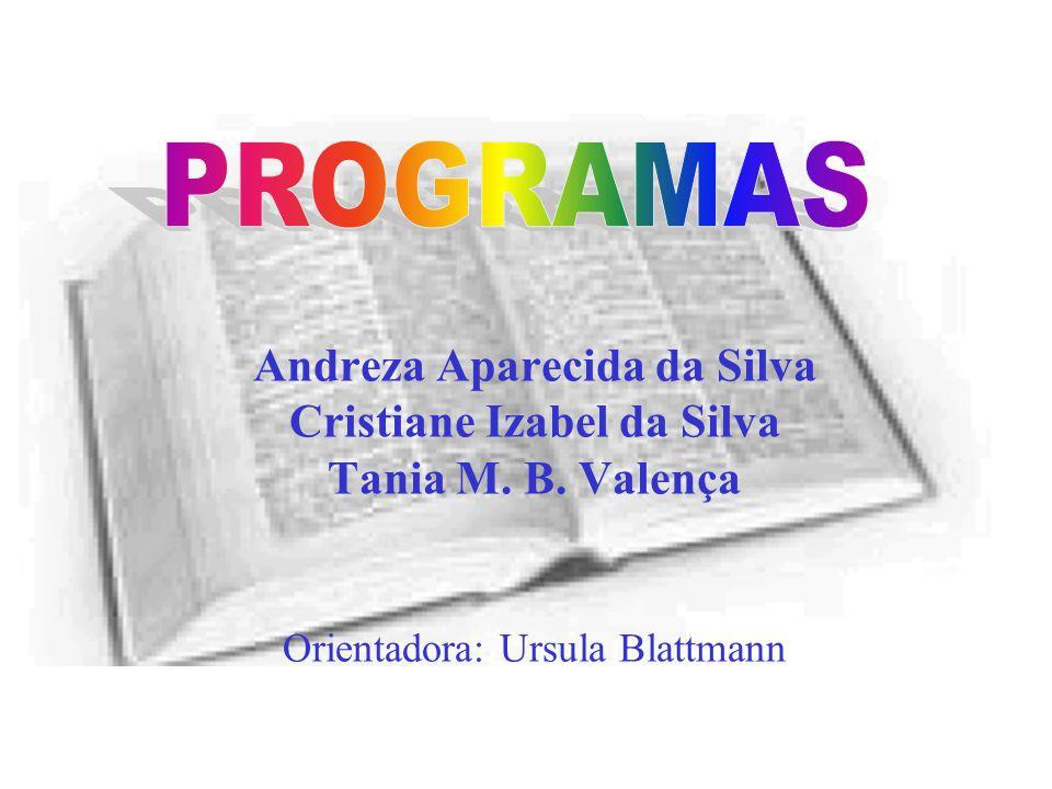 Andreza Aparecida da Silva Cristiane Izabel da Silva Tania M.