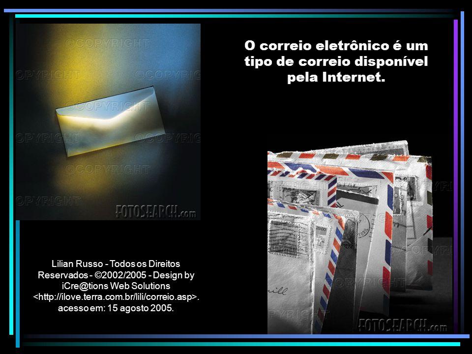 O correio eletrônico é um tipo de correio disponível pela Internet.