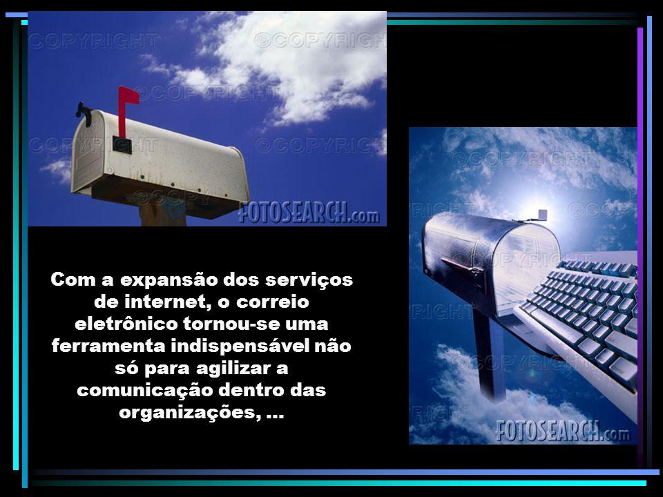 Com a expansão dos serviços de internet, o correio eletrônico tornou-se uma ferramenta indispensável não só para agilizar a comunicação dentro das organizações,...
