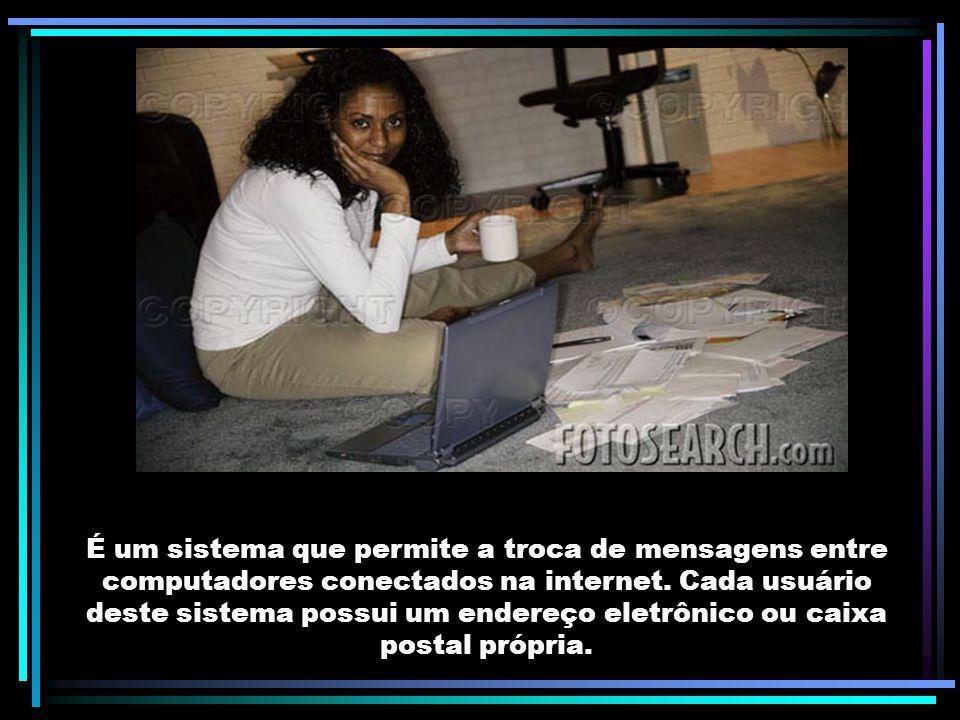 A palavra e-mail é a abreviação de eletronic mail .. Acesso em: 15 agosto 2005.