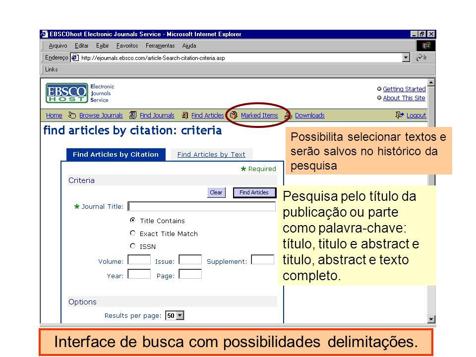 Interface de busca com possibilidades delimitações. Pesquisa pelo título da publicação ou parte como palavra-chave: título, titulo e abstract e titulo