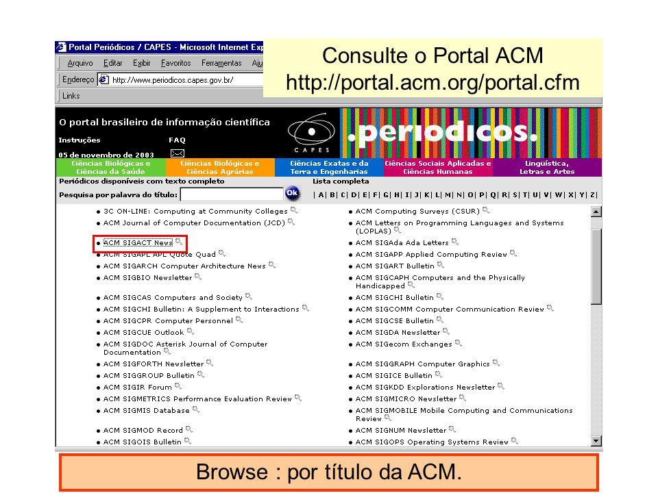 Browse : por título da ACM. Consulte o Portal ACM http://portal.acm.org/portal.cfm