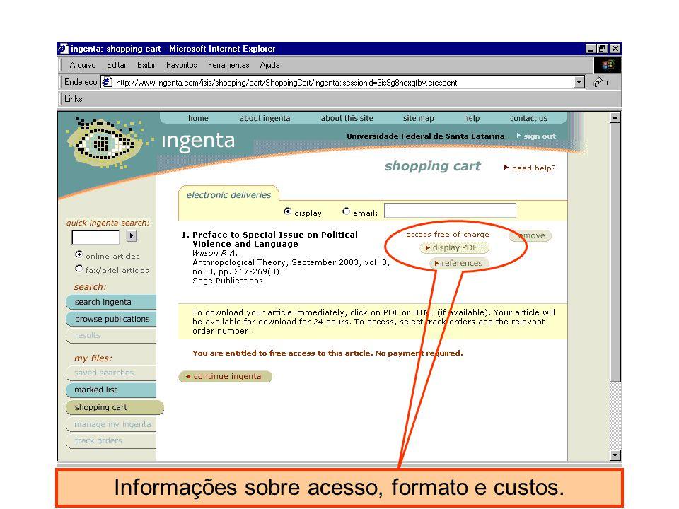 Informações sobre acesso, formato e custos.