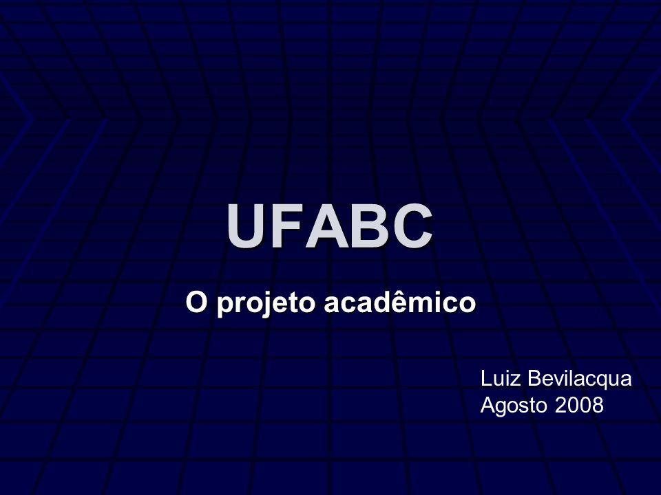 UFABC O projeto acadêmico Luiz Bevilacqua Agosto 2008