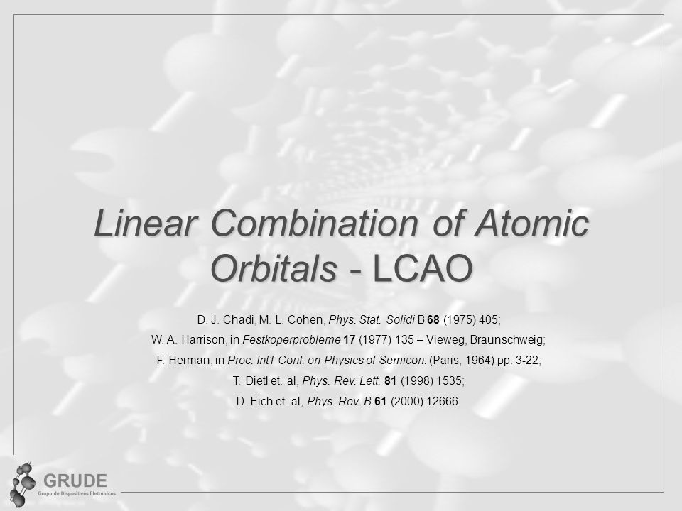 Linear Combination of Atomic Orbitals - LCAO D. J.
