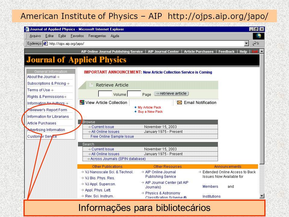 American Institute of Physics – AIP http://ojps.aip.org/japo/ Informações para bibliotecários