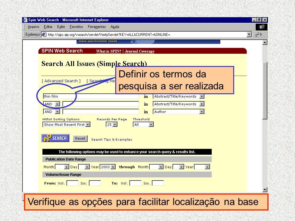 Definir os termos da pesquisa a ser realizada Verifique as opções para facilitar localização na base