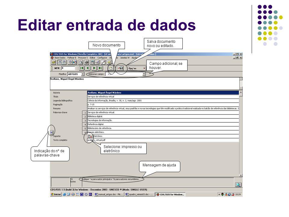 Editar entrada de dados Selecione: impresso ou eletrônico Indicação do nº de palavras-chave Mensagem de ajuda Campo adicional, se houver. Salva docume