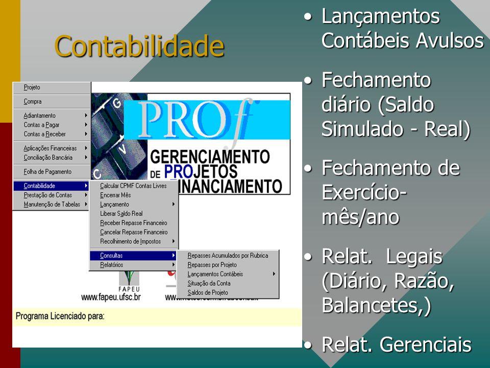 Folha de Pagamento Efetua o controle gerencial e operacional dos eventos relacionados com os contratos dos Empregados (Fundação, Projetos)Efetua o con