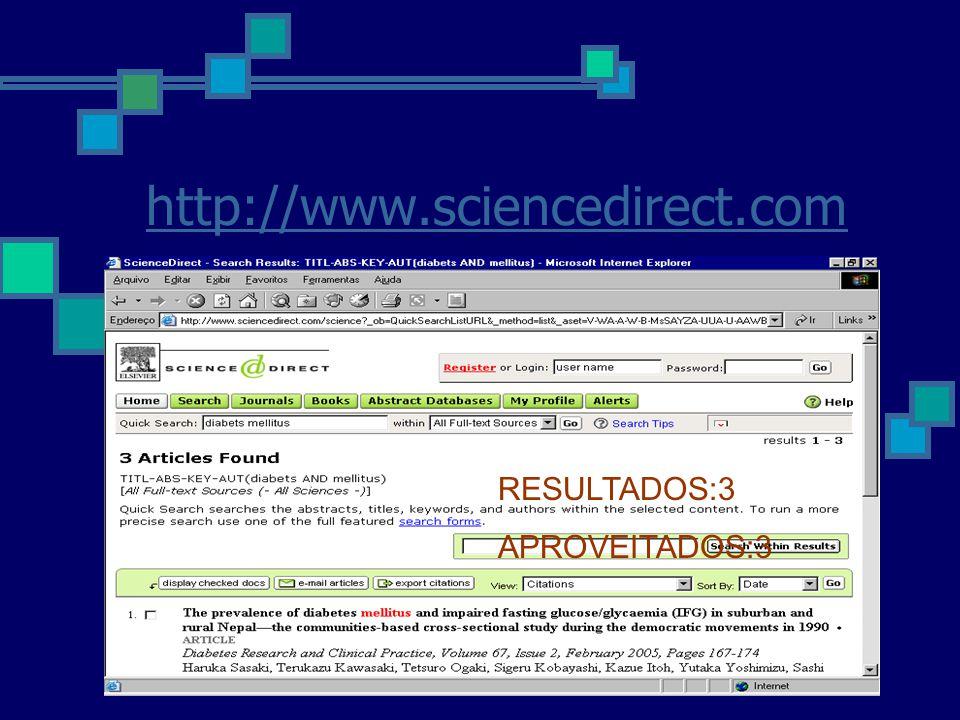 http://www.sciencedirect.com RESULTADOS:3 APROVEITADOS:3