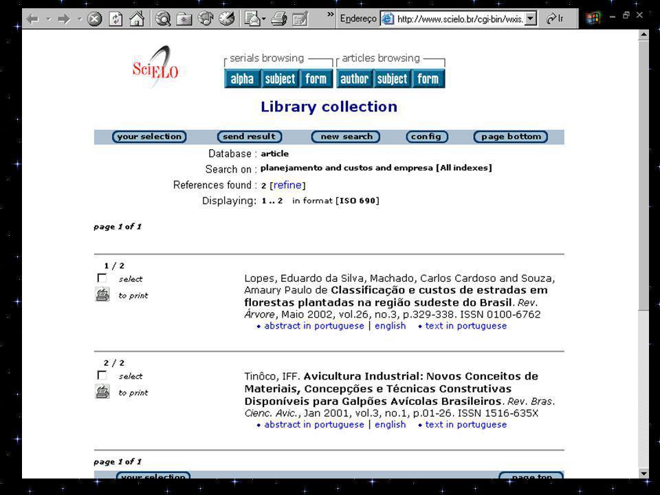 2) PESQUISA: SCIELO BRASIL URL: www.scielo.brwww.scielo.br Referências encontradas: 5 Referências aproveitadas: 0
