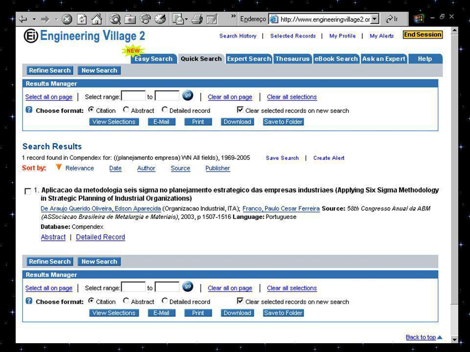 3 ) PESQUISA: ENGINEERING VILLAGE 2 URL: www.engineeringvillage2.orgwww.engineeringvillage2.org Referências encontradas: 15 Referências aproveitadas: 1