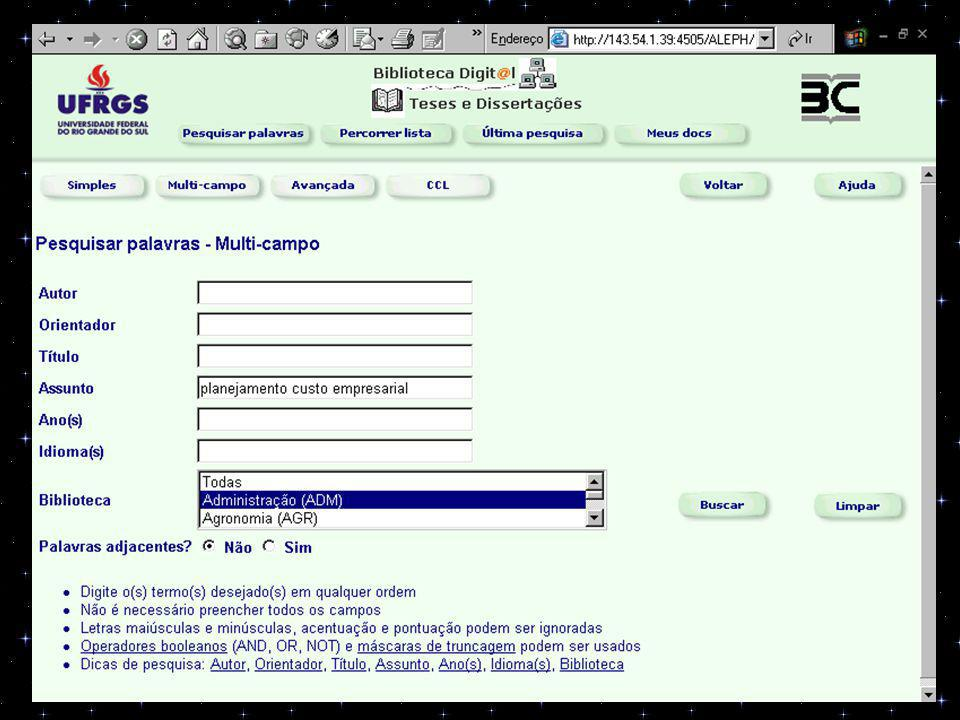 8) PESQUISA: Biblioteca Digital de Teses e Dissertações - UFRGS URL: http://www.biblioteca.ufrgs.br http://www.biblioteca.ufrgs.br Referências encontradas: 03 Referências aproveitadas: 02