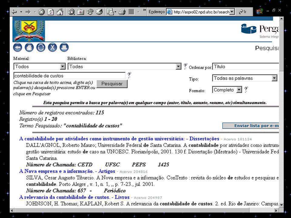 1) PESQUISA: BU – UFSC URL: www.bu.ufsc.brwww.bu.ufsc.br Referências encontradas: 115 Referências aproveitadas: 13