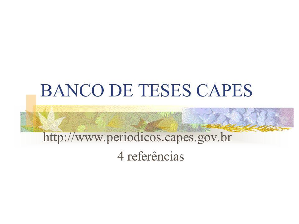 BANCO DE TESES CAPES http://www.periodicos.capes.gov.br 4 referências
