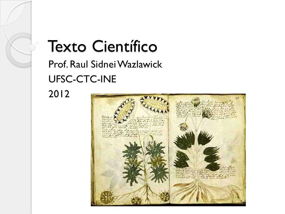 Texto Científico Prof. Raul Sidnei Wazlawick UFSC-CTC-INE 2012