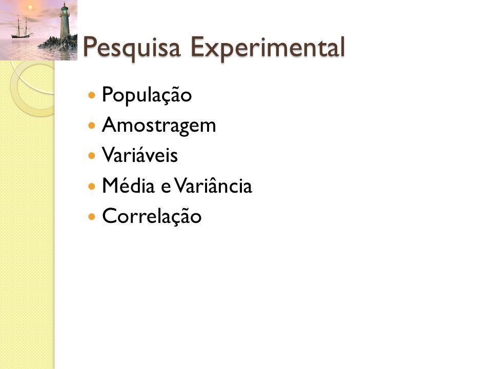 Amostragem Acidental ou a Esmo Toma-se amostras a esmo (exemplo, alguns alunos em uma universidade).