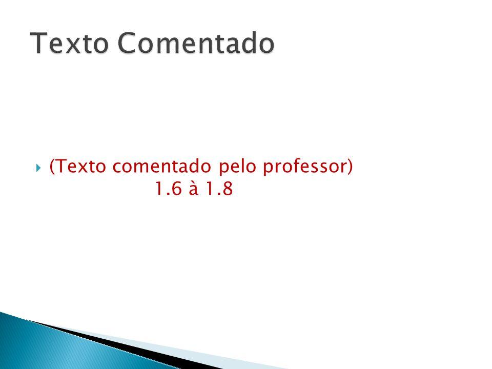 (Texto comentado pelo professor) 1.6 à 1.8