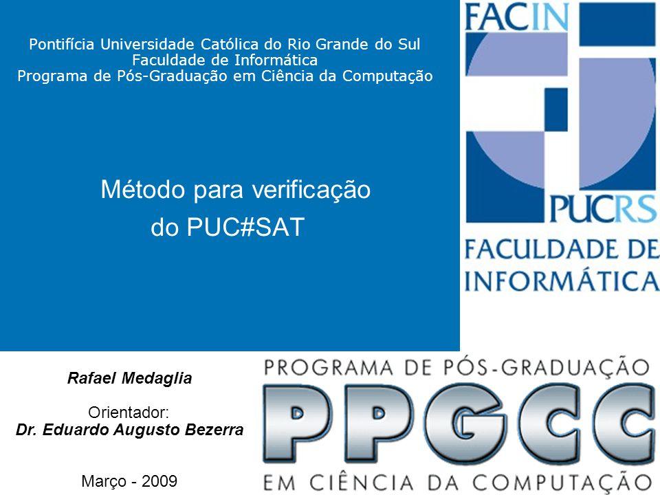 Pontifícia Universidade Católica do Rio Grande do Sul Faculdade de Informática Programa de Pós-Graduação em Ciência da Computação Método para verifica