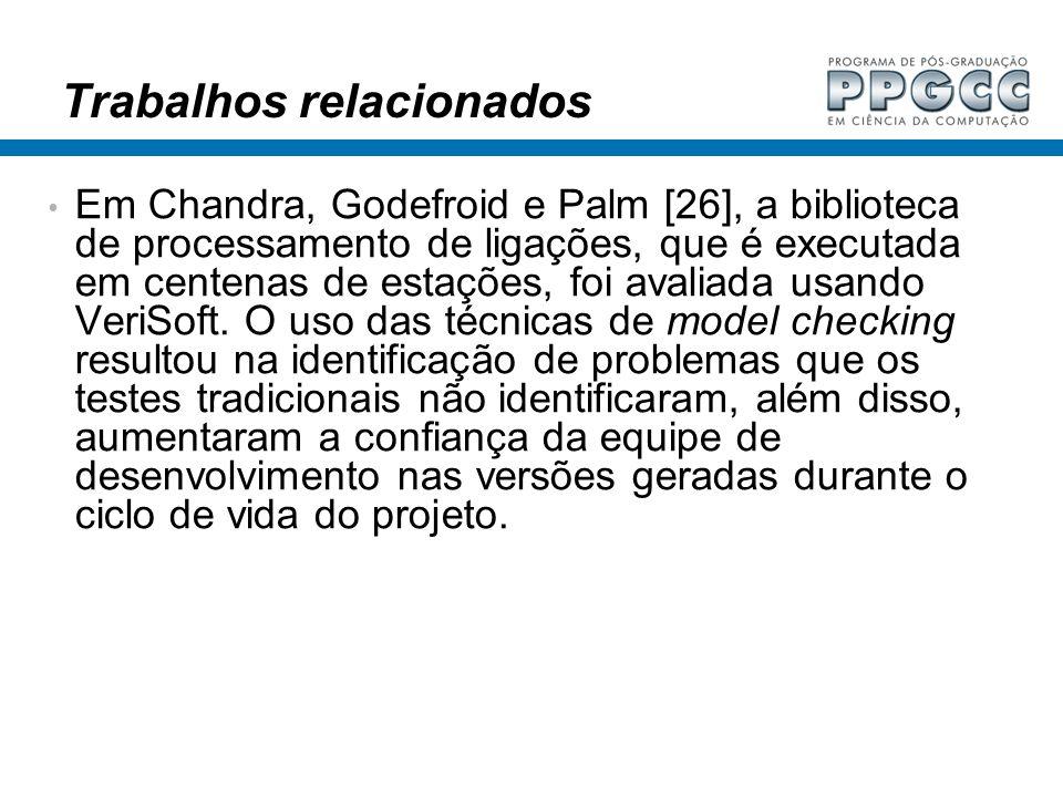 Trabalhos relacionados Em Chandra, Godefroid e Palm [26], a biblioteca de processamento de ligações, que é executada em centenas de estações, foi aval
