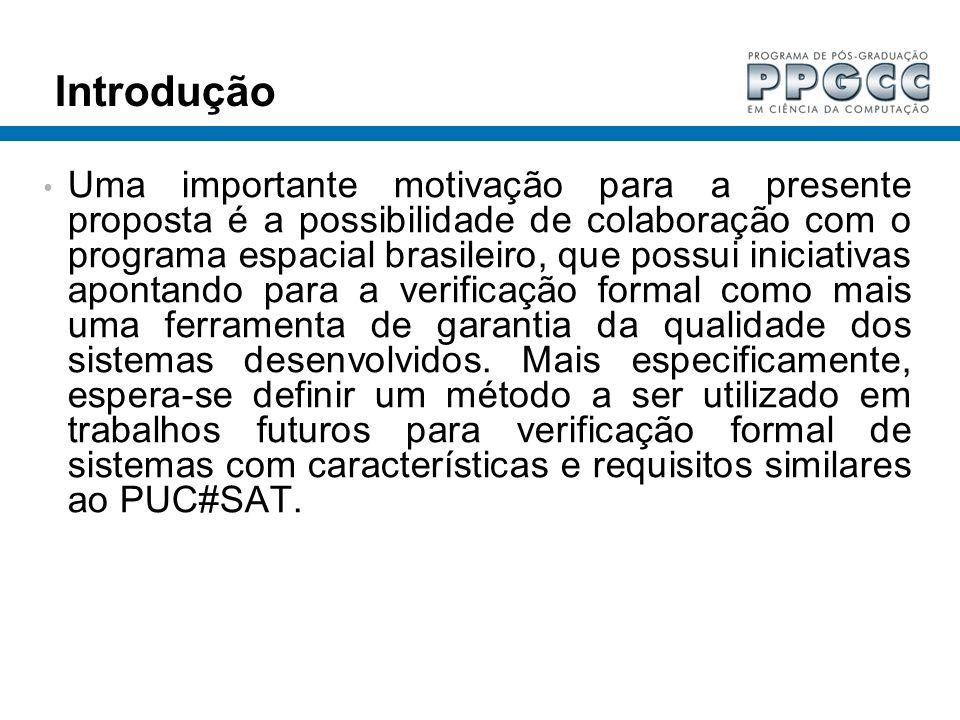 Introdução Uma importante motivação para a presente proposta é a possibilidade de colaboração com o programa espacial brasileiro, que possui iniciativ