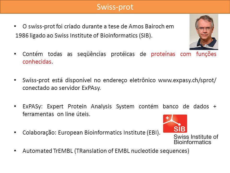 O swiss-prot foi criado durante a tese de Amos Bairoch em 1986 ligado ao Swiss Institute of Bioinformatics (SIB). Contém todas as seqüências protéicas