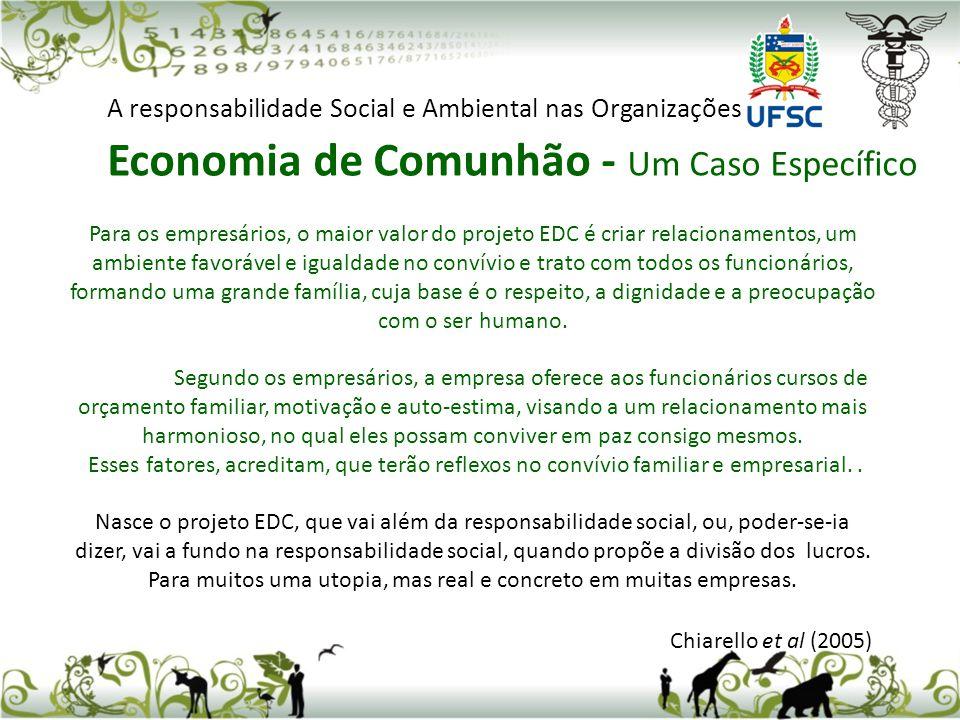 Para os empresários, o maior valor do projeto EDC é criar relacionamentos, um ambiente favorável e igualdade no convívio e trato com todos os funcioná