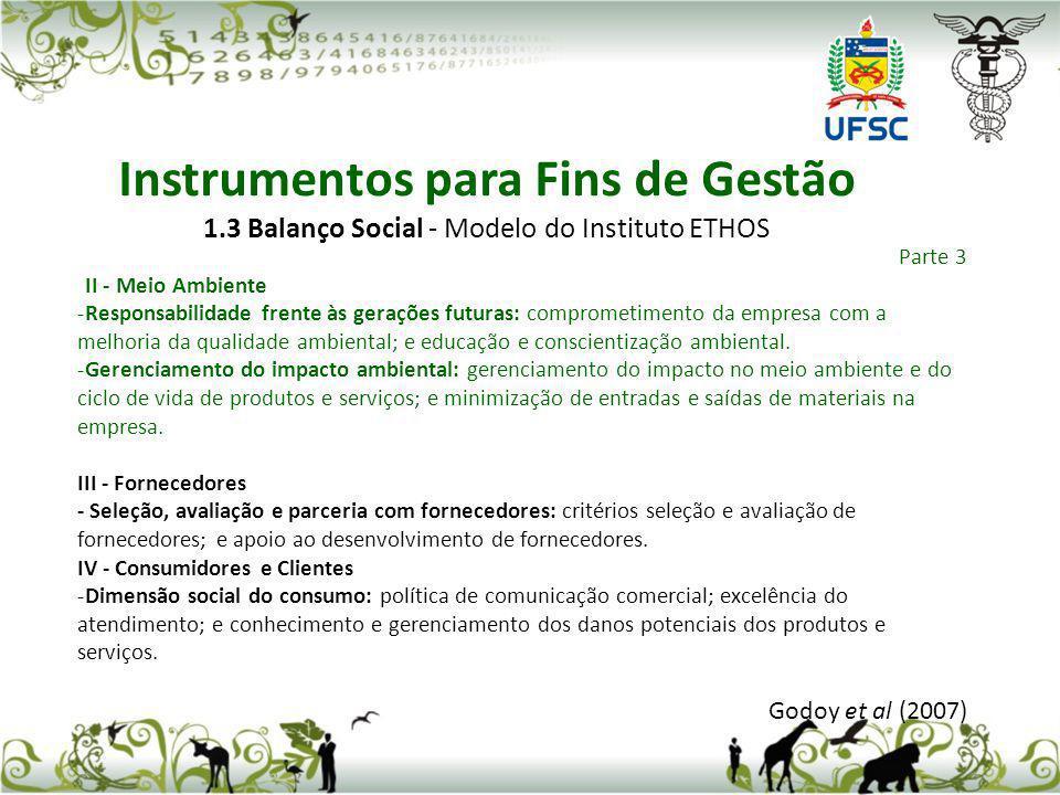 Parte 3 II - Meio Ambiente -Responsabilidade frente às gerações futuras: comprometimento da empresa com a melhoria da qualidade ambiental; e educação