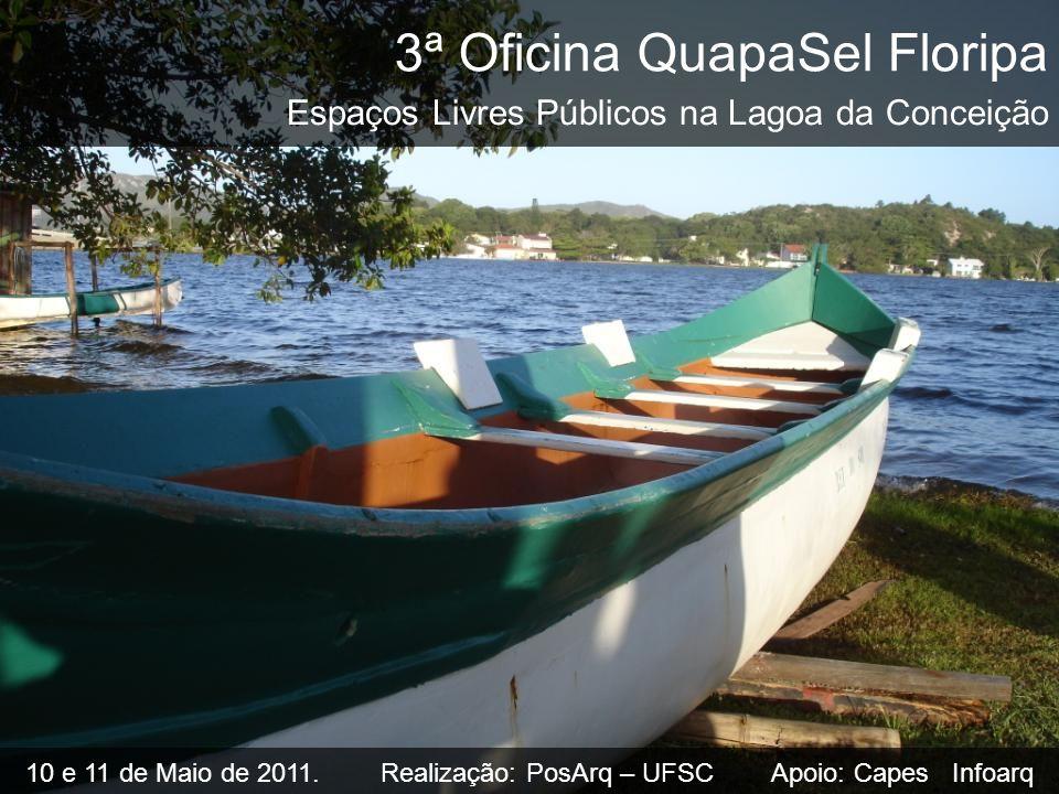 3ª Oficina QuapaSel Floripa Espaços Livres Públicos na Lagoa da Conceição 10 e 11 de Maio de 2011.