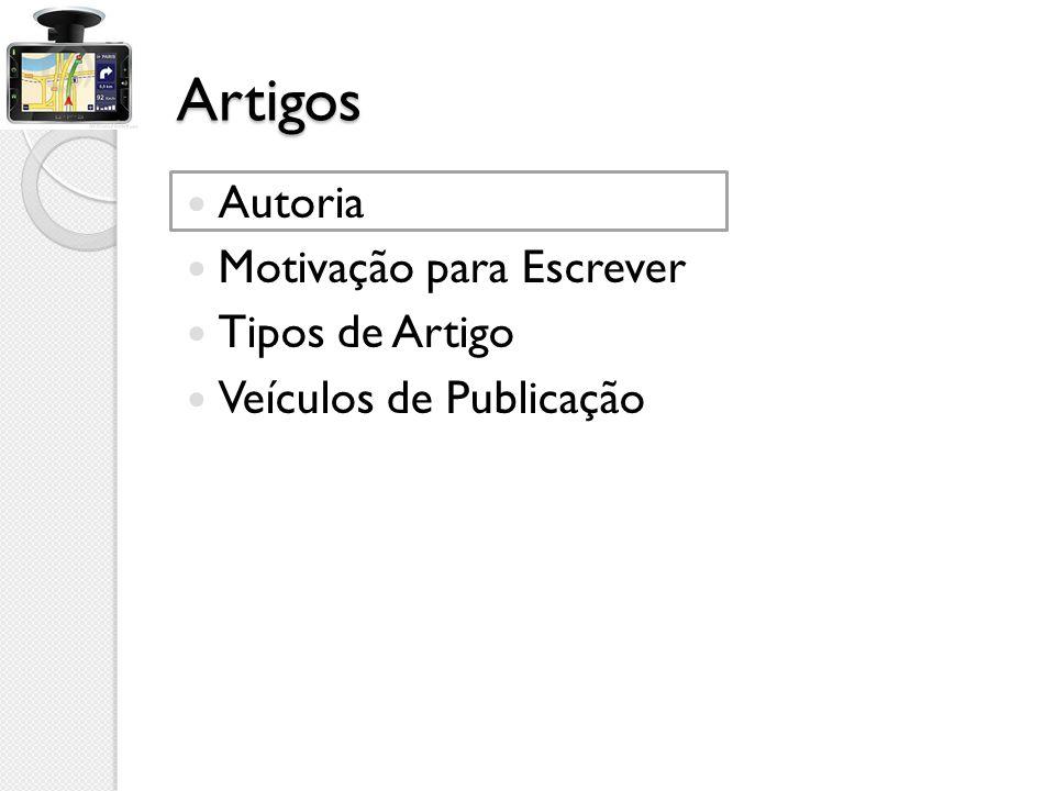 Artigos Autoria Motivação para Escrever Tipos de Artigo Veículos de Publicação