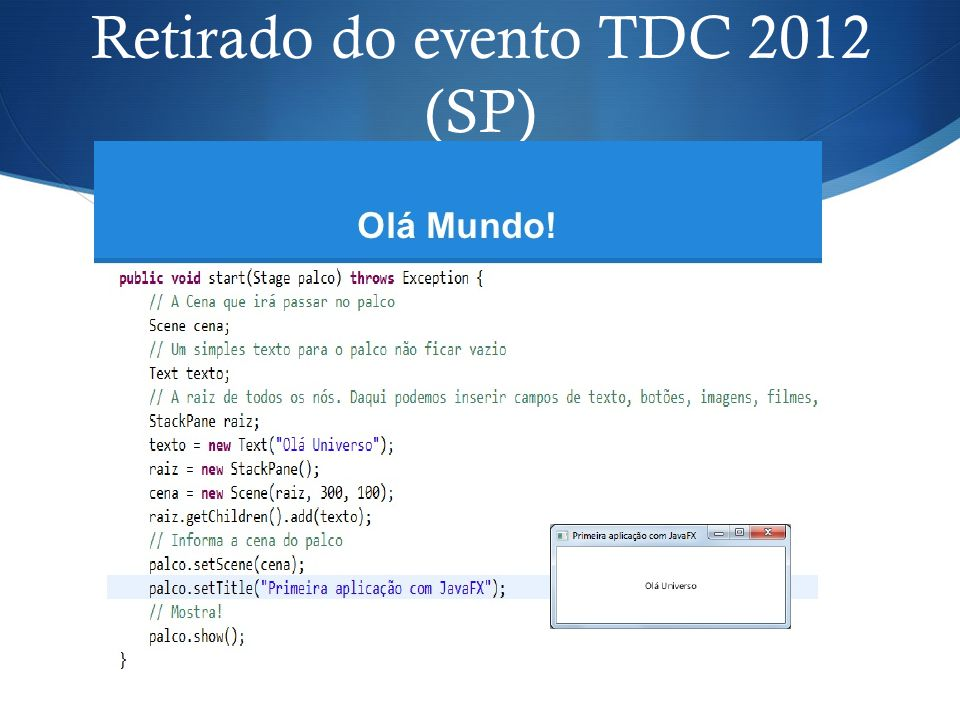 Retirado do evento TDC 2012 (SP)