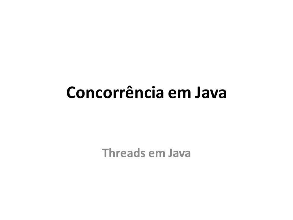 Concorrência em Java Threads em Java