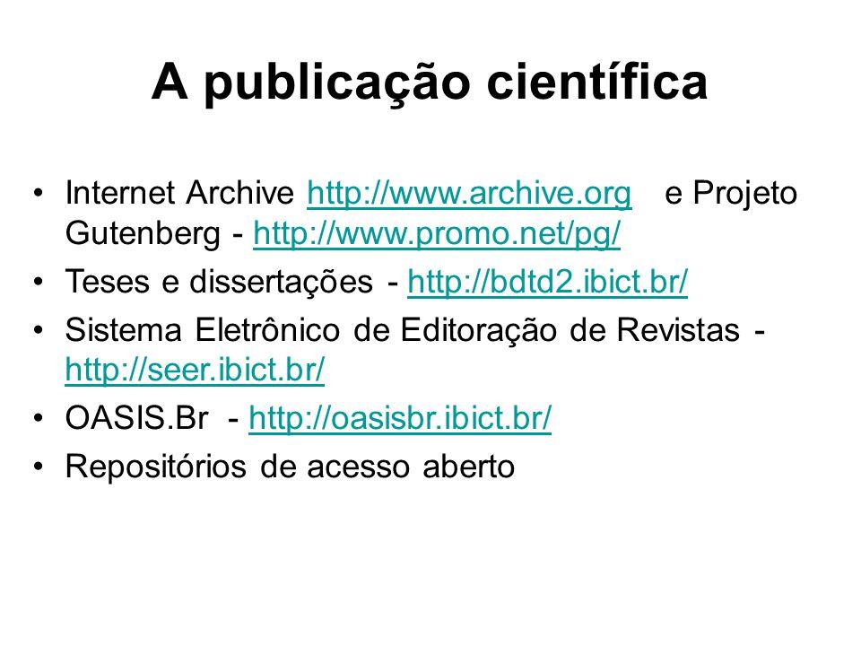 A publicação científica Internet Archive http://www.archive.org e Projeto Gutenberg - http://www.promo.net/pg/http://www.archive.orghttp://www.promo.n