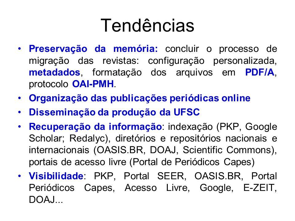 Tendências Preservação da memória: concluir o processo de migração das revistas: configuração personalizada, metadados, formatação dos arquivos em PDF