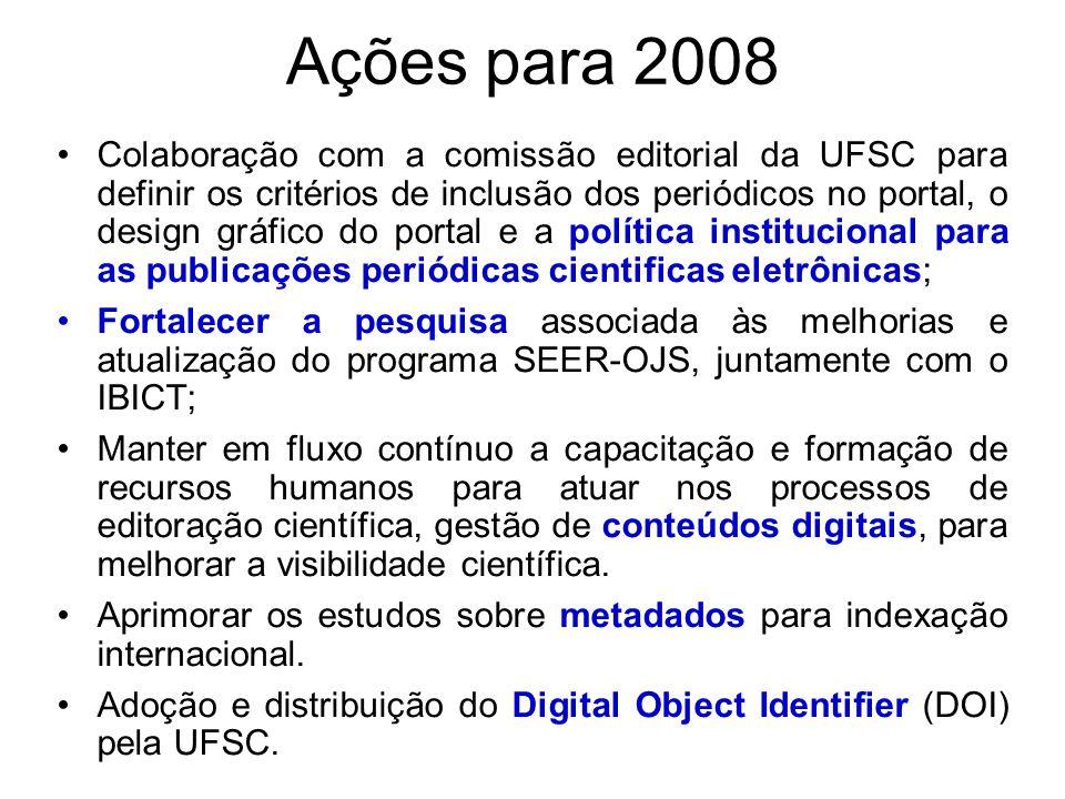Ações para 2008 Colaboração com a comissão editorial da UFSC para definir os critérios de inclusão dos periódicos no portal, o design gráfico do porta