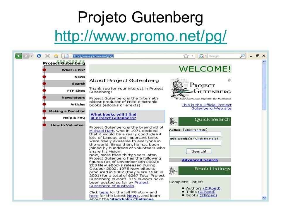 Projeto Gutenberg http://www.promo.net/pg/ http://www.promo.net/pg/