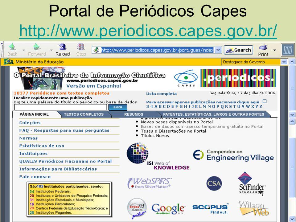 Portal de Periódicos Capes http://www.periodicos.capes.gov.br/ http://www.periodicos.capes.gov.br/