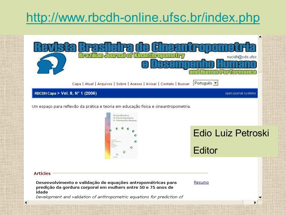 http://www.rbcdh-online.ufsc.br/index.php Edio Luiz Petroski Editor