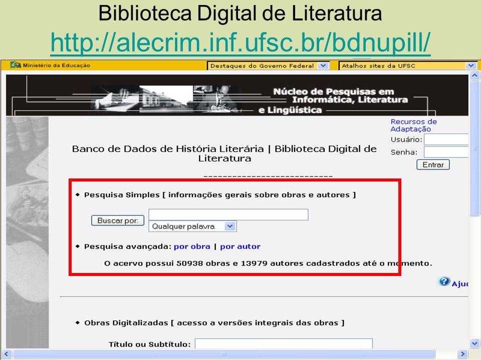 Biblioteca Digital de Literatura http://alecrim.inf.ufsc.br/bdnupill/ http://alecrim.inf.ufsc.br/bdnupill/