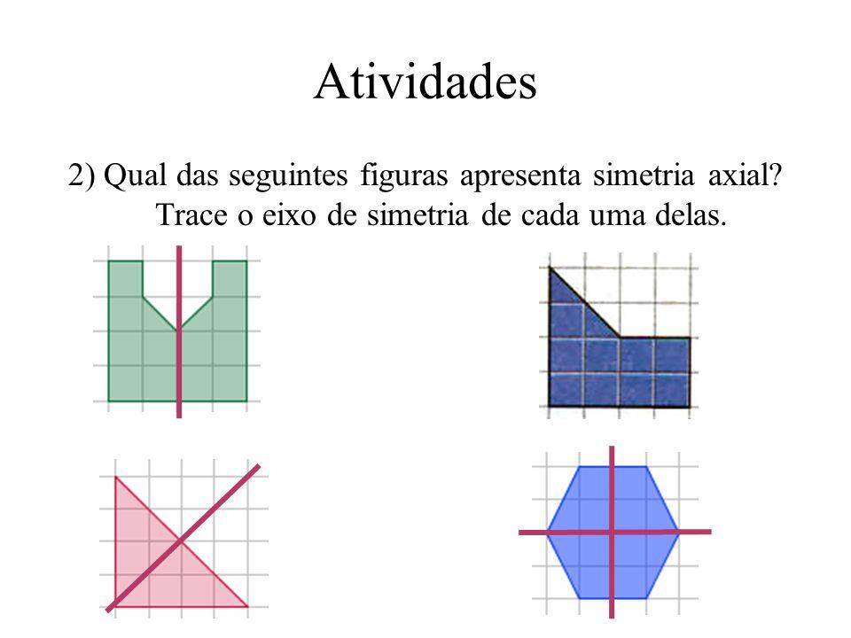 Jogo dos 7 erros 1) O desenho da direita deveria ser simétrico do desenho da esquerda em relação a reta. Sete erros existem sobre a figura. Quais? X X