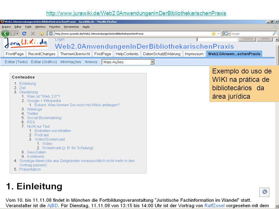 http://www.jurawiki.de/Web2.0AnwendungenInDerBibliothekarischenPraxis Exemplo do uso de WIKI na prática de bibliotecários da área jurídica