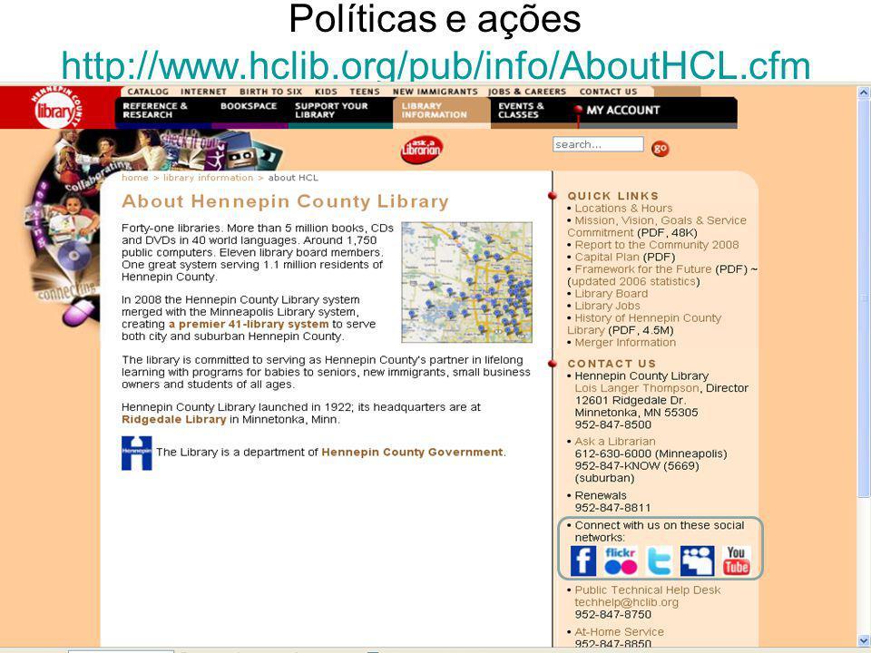 Políticas e ações http://www.hclib.org/pub/info/AboutHCL.cfm http://www.hclib.org/pub/info/AboutHCL.cfm